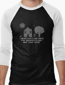 I went outside once the graphics are that good Men's Baseball ¾ T-Shirt
