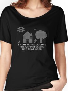 I went outside once the graphics are that good Women's Relaxed Fit T-Shirt