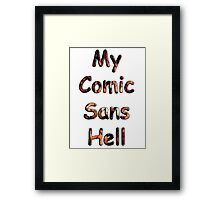 My Comic Sans Hell, 2014 Framed Print
