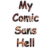 My Comic Sans Hell, 2014 Photographic Print