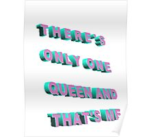 ONLY ONE QUEEN Poster