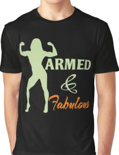 Armed and fabulous Graphic T-Shirt