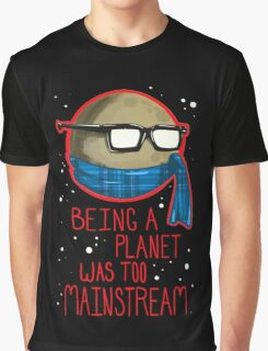 Being a planet was too mainstream Graphic T-Shirt