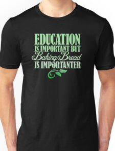 Education is- mportant Unisex T-Shirt