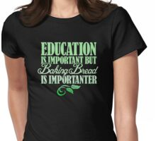Education is- mportant Womens Fitted T-Shirt