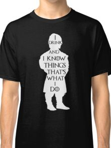 Tyrion Lannister I drink and I know things - Game of Thrones Classic T-Shirt