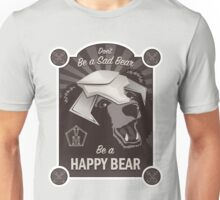 Propaganda Poster: Don't Be a Sad Bear! Unisex T-Shirt