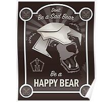 Propaganda Poster: Don't Be a Sad Bear! Poster