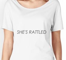 SHE'S RATTLED Women's Relaxed Fit T-Shirt