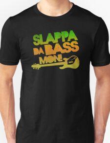 I slappa da bass mon Unisex T-Shirt
