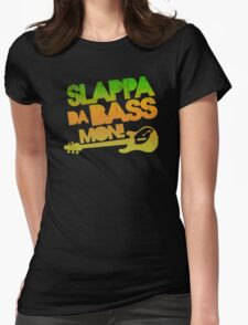 I slappa da bass mon Womens Fitted T-Shirt