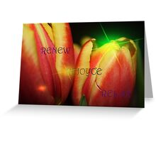RENEW ~REJOYCE~RELAX Dedicated To Shilohlin Greeting Card