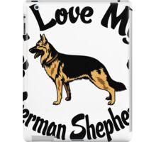 I Love My German Shepherd Tee Shirt iPad Case/Skin