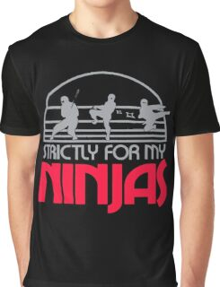Strictly for my ninjas Graphic T-Shirt