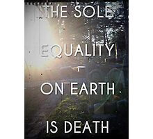 Equality In Death Photographic Print