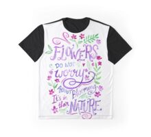 Flowers do not worry - Illustrated Watercolour Quote Graphic T-Shirt
