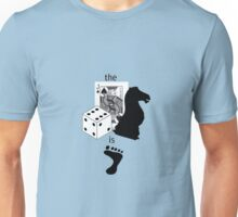 As Sherlock Holmes Would Say... Unisex T-Shirt