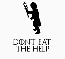 Game of thrones Tyrion Lannister Dont eat the help Unisex T-Shirt