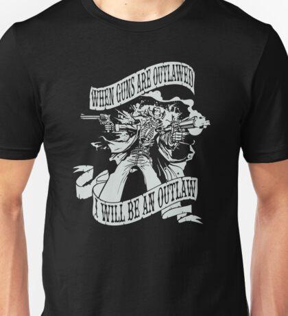 When guns are outlawed Unisex T-Shirt