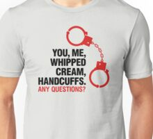 Whipped Cream And Handcuffs Unisex T-Shirt