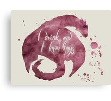 I Drink And I Know Things- Wine and Dragons Canvas Print