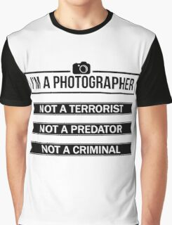 """""""I'M A PHOTOGRAPHER, NOT A TERRORIST"""" Graphic T-Shirt"""