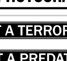 """""""I'M A PHOTOGRAPHER, NOT A TERRORIST"""" Sticker"""