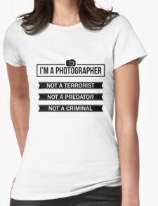 """I'M A PHOTOGRAPHER, NOT A TERRORIST"" Womens Fitted T-Shirt"
