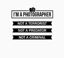 """""""I'M A PHOTOGRAPHER, NOT A TERRORIST"""" Unisex T-Shirt"""