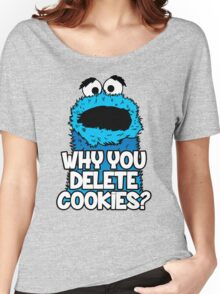 Why You Delete Cookies Women's Relaxed Fit T-Shirt