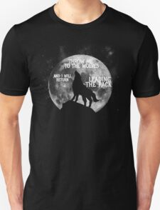 Throw me to the Wolves and i will return Leading the Pack T-Shirt