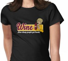 Wine Get People Drunk Womens Fitted T-Shirt
