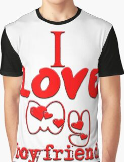 i love my boyfriend Graphic T-Shirt