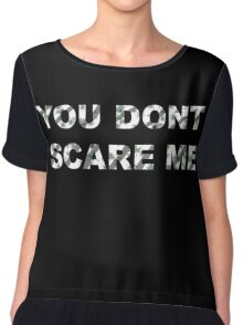 You dont scare me Chiffon Top