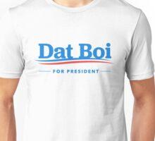 Dat Boi For President Unisex T-Shirt
