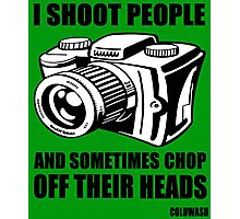I SHOOT PEOPLE Photographic Print
