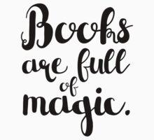 Books are full of magic. Kids Tee