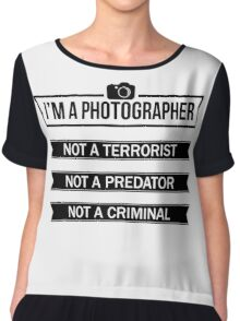 """I'M A PHOTOGRAPHER, NOT A TERRORIST"" Chiffon Top"