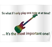 So what if I only play one note at a time? It's the most important one! Poster