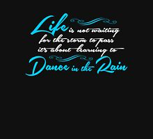 Life is not waiting for the storm to pass it's about learning to dance in the rain! Womens Fitted T-Shirt