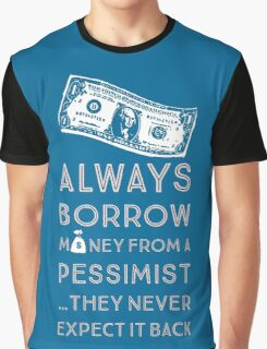 Always Borrow from a Pessimist Graphic T-Shirt