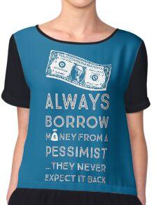 Always Borrow from a Pessimist Chiffon Top
