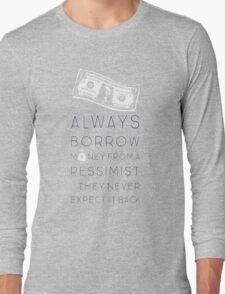 Always Borrow from a Pessimist Long Sleeve T-Shirt