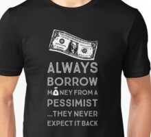 Always Borrow from a Pessimist Unisex T-Shirt