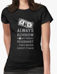 Always Borrow from a Pessimist Womens Fitted T-Shirt
