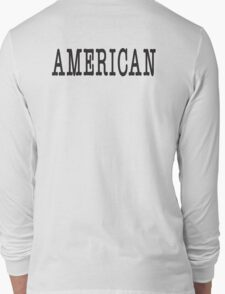 AMERICAN, America, United Staes of America, Patriot, Typewriter font, Pure & Simple Long Sleeve T-Shirt