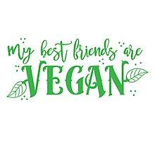 my best friends are VEGAN Photographic Print