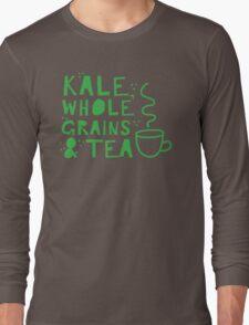 KALE, whole grains and tea Long Sleeve T-Shirt
