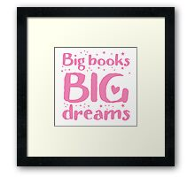 Big books big dreams! Framed Print