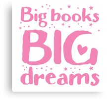 Big books big dreams! Canvas Print